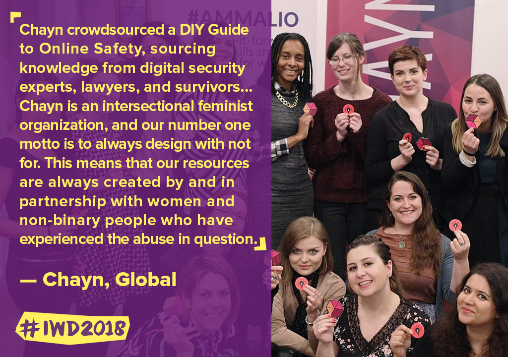Chayn crowdsourced a DIY Guide to Online Safety, sourcing knowledge from digital security experts, lawyers, and survivors...Chayn is an intersectional feminist organization, and our number one motto is to always design with not for. This means that our resources are always created by and in partnership with women and non-binary people who have experienced the abuse in question.