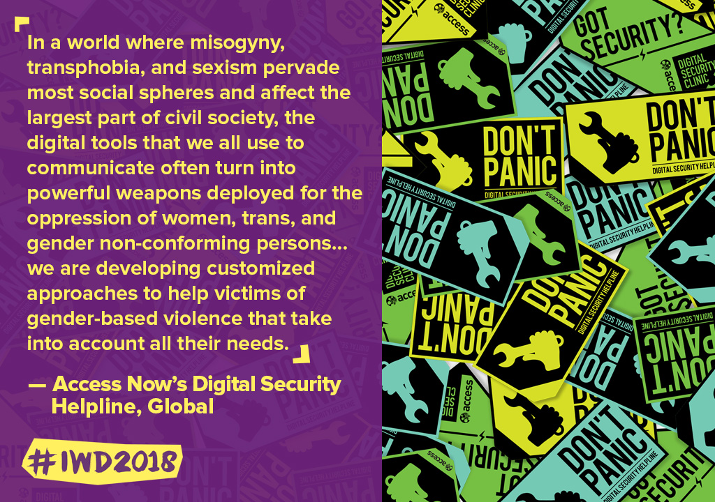 In a world where misogyny, transphobia, and sexism pervade most social spheres and affect the largest part of civil society, the digital tools that we all use to communicate often turn into powerful weapons deployed for the oppression of women, trans*, and gender non-conforming persons...we are developing customized approaches to help victims of gender-based violence that take into account all their needs.