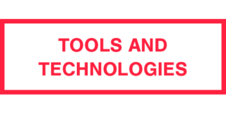 Tools and technologies