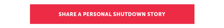 Share a personal shutdown story